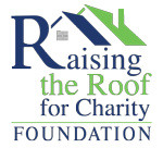 Raising the Roof for Charity Foundation